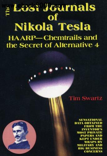 The Lost Journals of Nikola Tesla : Haarp - Chemtrails and Secret of Alternative 4