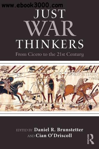 Just War Thinkers: From Cicero to the 21st Century