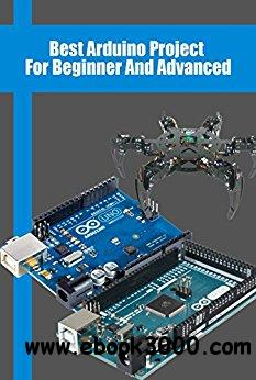 Best Arduino Project For Beginner And Advanced: Arduino Board Open Source Projects for Beginners