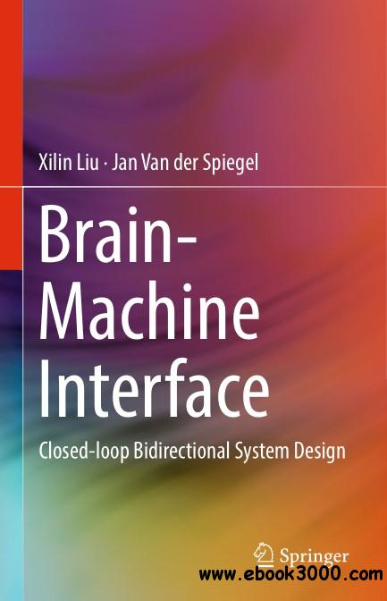 Brain-Machine Interface: Closed-loop Bidirectional System Design