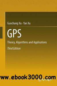 GPS: Theory, Algorithms and Applications, 3rd  Edition