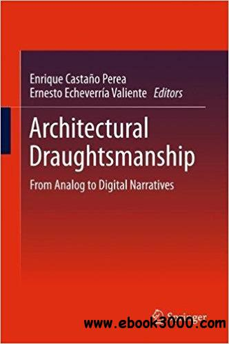 Architectural Draughtsmanship: From Analog to Digital Narratives