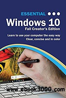 Essential Windows 10: Fall Creator's Edition (Computer Essentials)