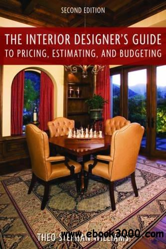 The Interior Designer's Guide to Pricing, Estimating, and Budgeting, 2nd Edition