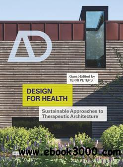 Design for Health : Sustainable Approaches to Therapeutic Architecture