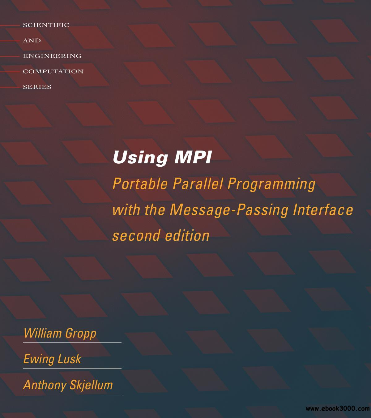 Using MPI: Portable Parallel Programming with the Message Passing Interface, 2nd Edition