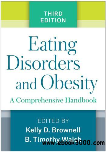 Eating Disorders and Obesity : A Comprehensive Handbook, Third Edition