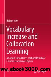 Vocabulary Increase and Collocation Learning: A Corpus-Based Cross-sectional Study of Chinese Learners of English