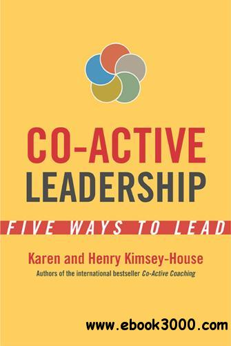 Co-Active Leadership : Five Ways to Lead