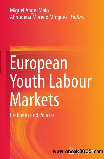 European Youth Labour Markets: Problems and Policies