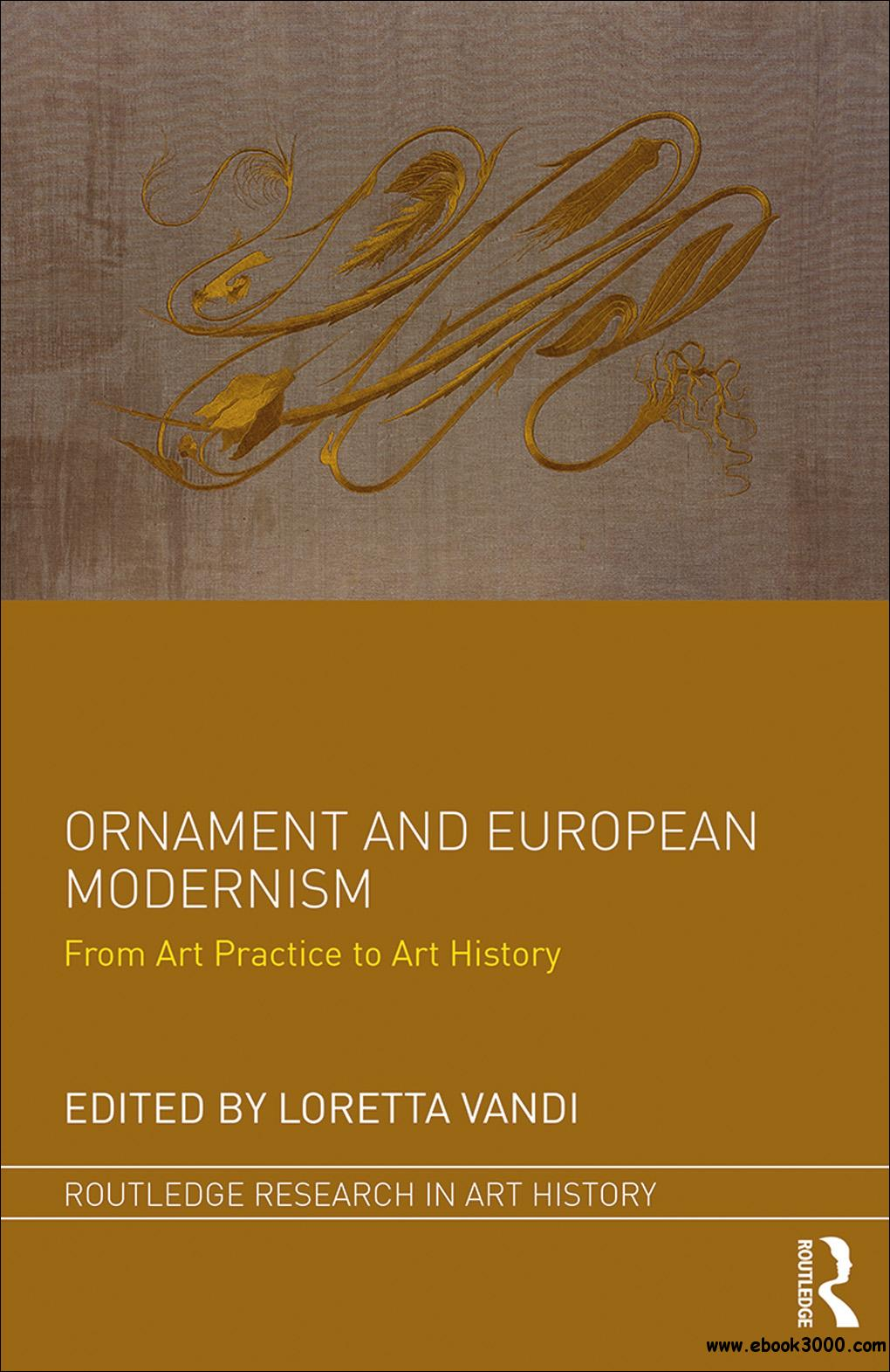 Ornament and European Modernism: From Art Practice to Art History