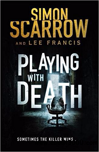 Playing With Death - Simon Scarrow & Lee Francis