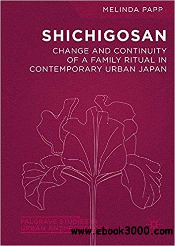 Shichigosan: Change and Continuity of a Family Ritual in Contemporary Urban Japan