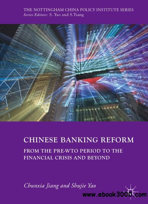 Chinese Banking Reform: From the Pre-WTO Period to the Financial Crisis and Beyond