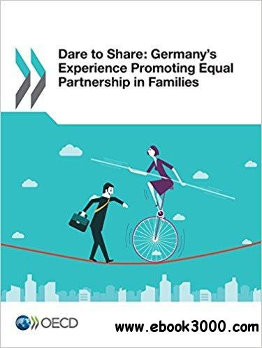 Dare to Share: Germany's Experience Promoting Equal Partnership in Families