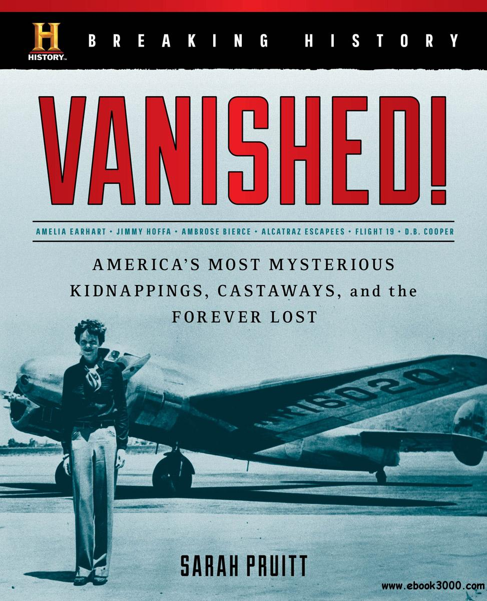 Breaking History: Vanished!: America's Most Mysterious Kidnappings, Castaways, and the Forever Lost