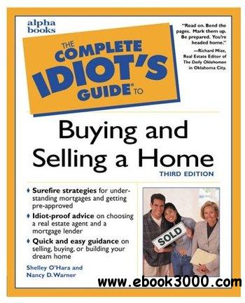 The Complete Idiot's Guide to Buying and Selling a Home, 3rd edition