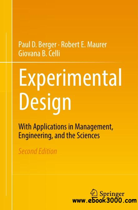 Experimental Design: With Applications in Management, Engineering and the Sciences, Second Edition