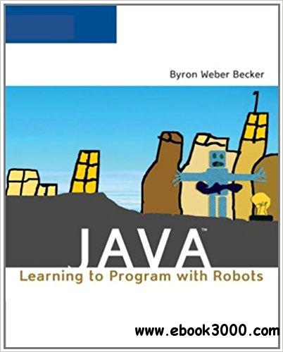 Java: Learning to Program with Robots