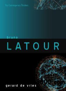 Bruno Latour (Key Contemporary Thinkers)