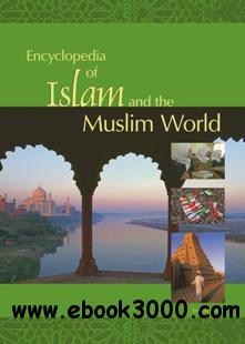 Encyclopedia of Islam and the Muslim World, Second Edition