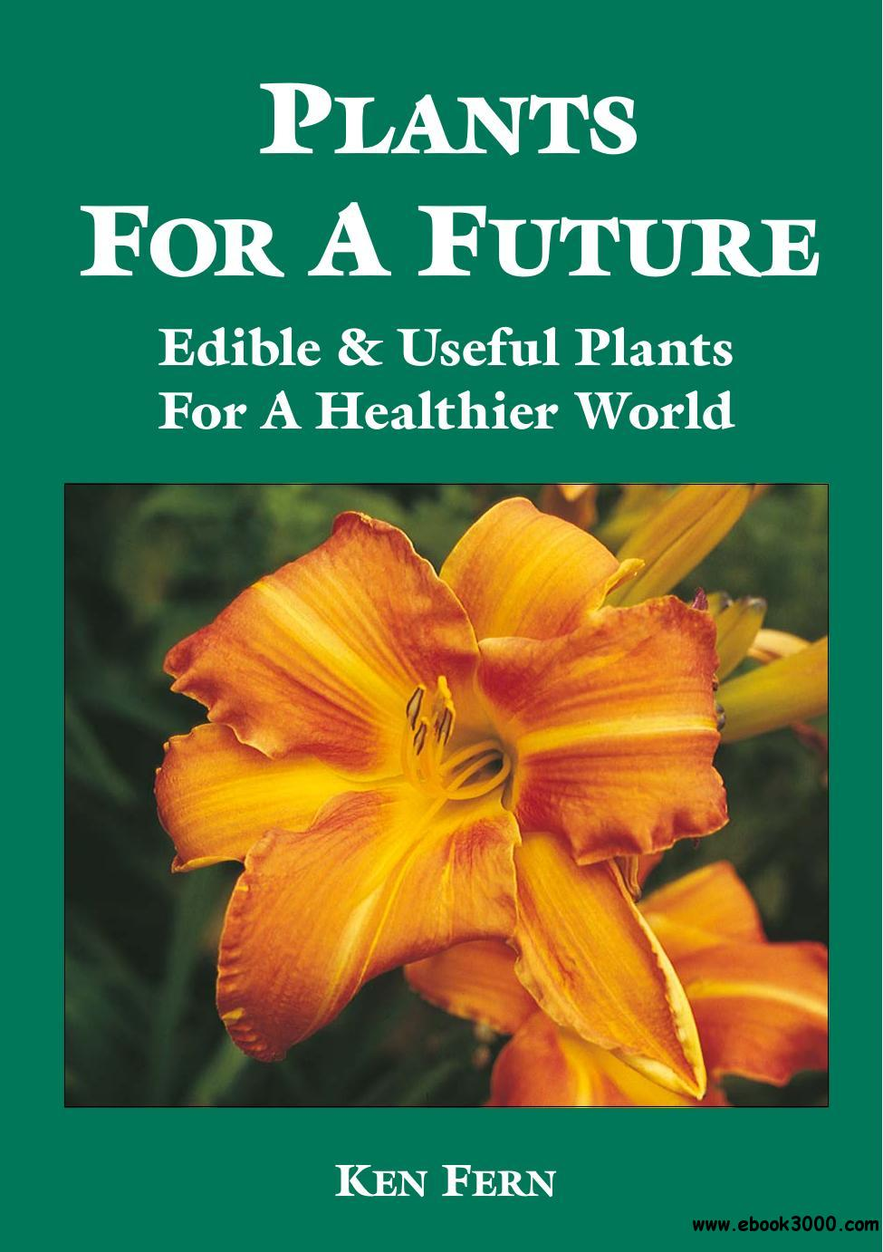 Plants for a Future: Edible & Useful Plants for a Healthier World, 2nd Edition