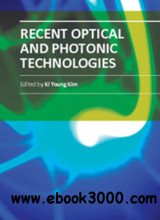 Recent Optical and Photonic Technologies