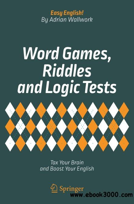 Word Games, Riddles and Logic Tests: Tax Your Brain and Boost Your English