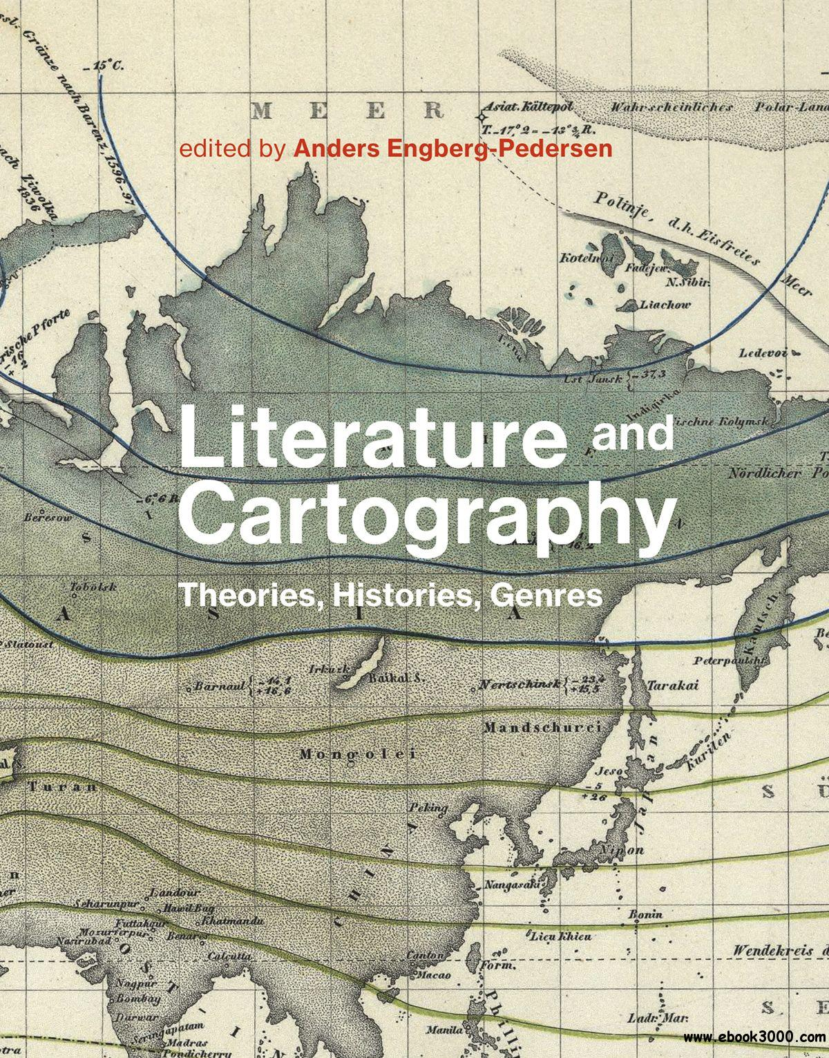 Literature and Cartography: Theories, Histories, Genres (MIT Press)