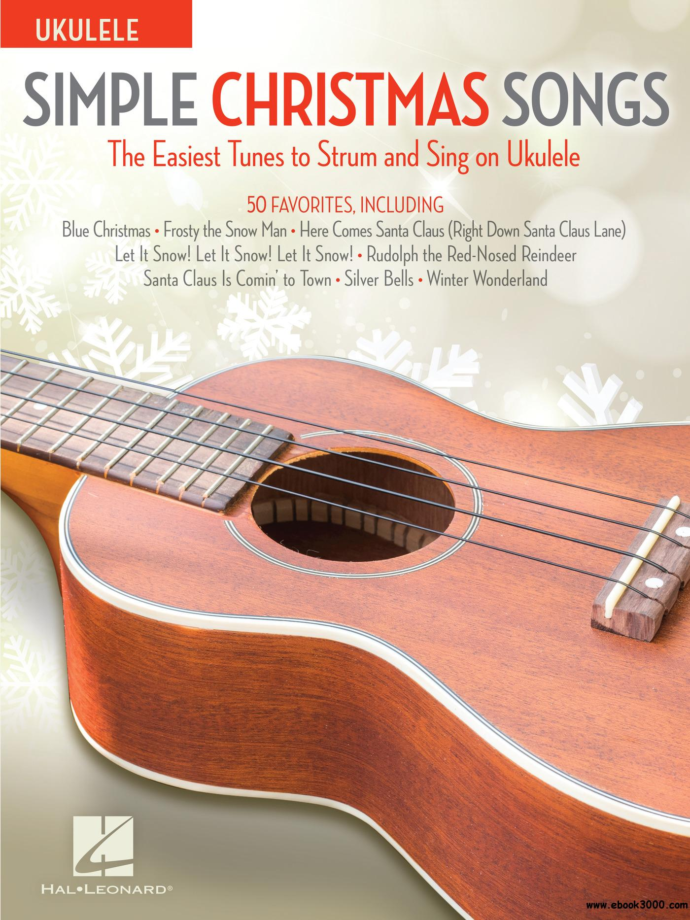 Simple Christmas Songs: The Easiest Tunes to Strum & Sing on Ukulele