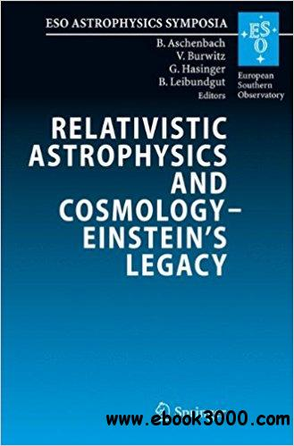 Relativistic Astrophysics and Cosmology - Einstein��s Legacy
