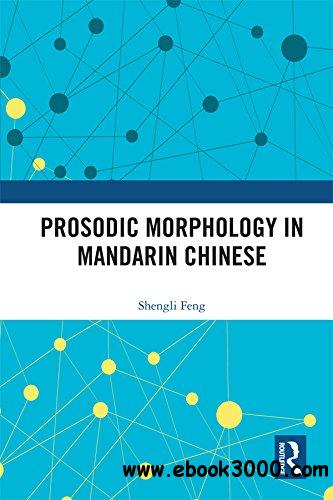 Prosodic Morphology in Mandarin Chinese