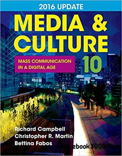 Media & Culture 2016 Update: Mass Communication in a Digital Age, 10th Edition