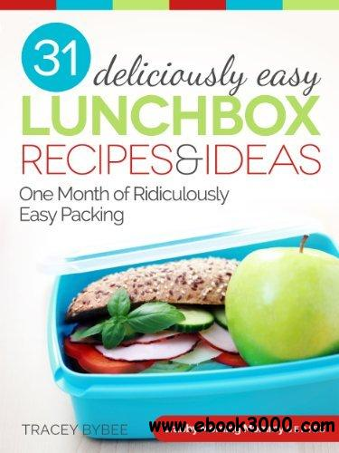 31 Deliciously Easy Lunchbox Recipes & Ideas