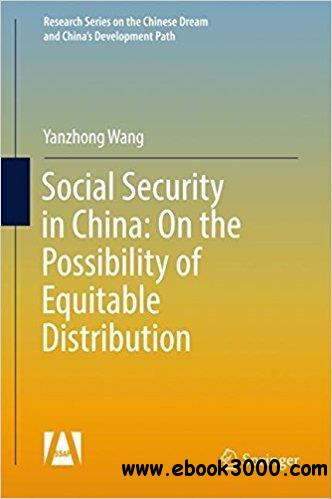 Social Security in China: On the Possibility of Equitable Distribution in the Middle Kingdom