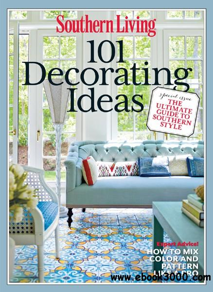 SOUTHERN LIVING 101 Decorating Ideas: The Ultimate Guide to Southern Style