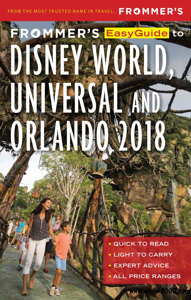 Frommer's EasyGuide to Disney World, Universal and Orlando 2018, 5th Edition