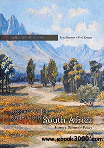 Forestry and Water Conservation in South Africa: History, Science and Policy (World Forest History Series)