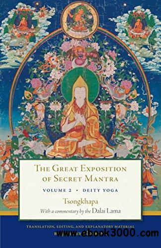The Great Exposition of Secret Mantra, Volume 2: Deity Yoga