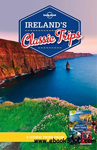 Lonely Planet Ireland's Classic Trips