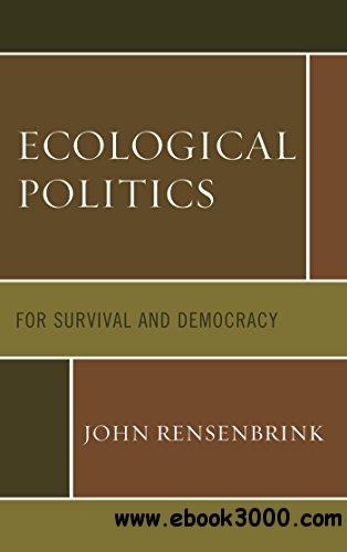Ecological Politics: For Survival and Democracy