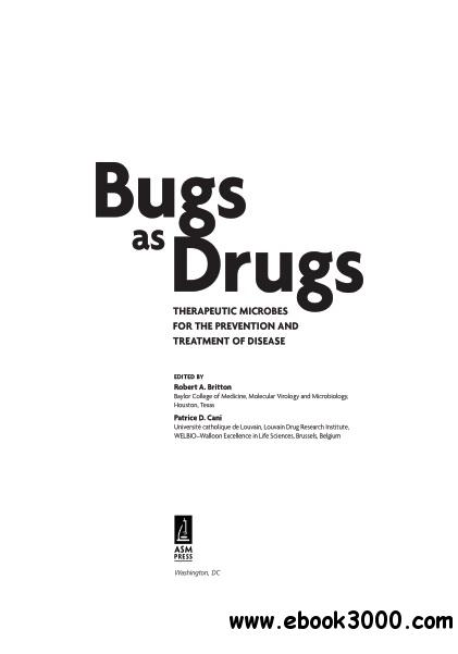 Bugs as Drugs: Therapeutic Microbes for the Prevention and Treatment of Disease