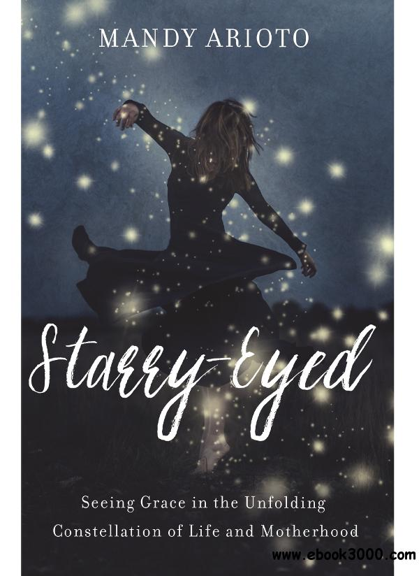 Starry-Eyed: Seeing Grace in the Unfolding Constellation of Life and Motherhood