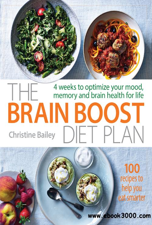 The Brain Boost Diet Plan: 4 weeks to optimise your mood, memory and brain health for life