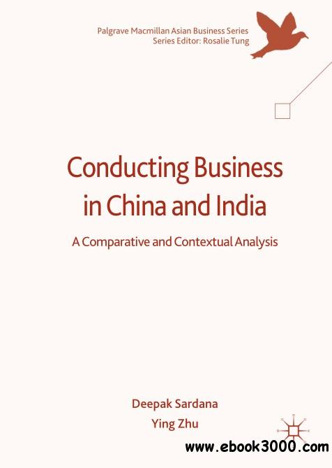 Conducting Business in China and India: A Comparative and Contextual Analysis