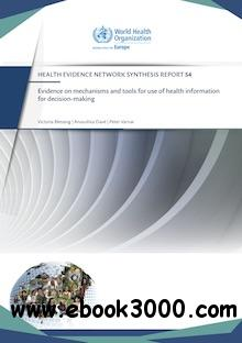Evidence on mechanisms and tools for use of health information for decision-making (Health Evidence Network Synthesis Report)