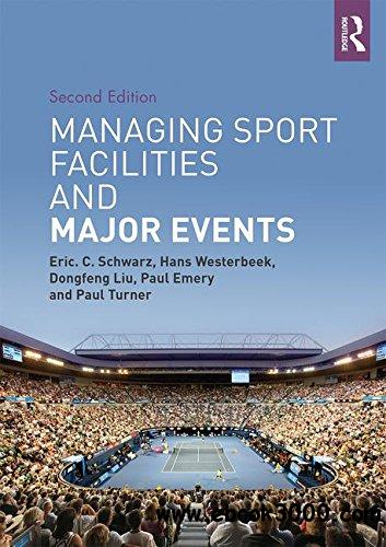 Managing Sport Facilities and Major Events, Second Edition