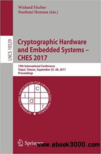Cryptographic Hardware and Embedded Systems - CHES 2017: 19th International Conference