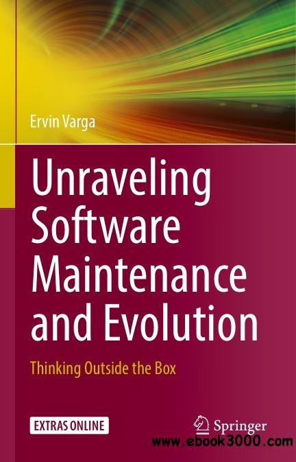 Unraveling Software Maintenance and Evolution: Thinking Outside the Box