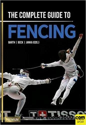 The Complete Guide to Fencing, 2nd Edition
